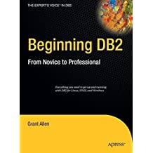 Beginning DB2: From Novice to Professional (Expert's Voice) by Grant Allen (2008-08-20)