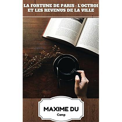 La Fortune de Paris : l'octroi et les revenus de la ville (Récit Historique)