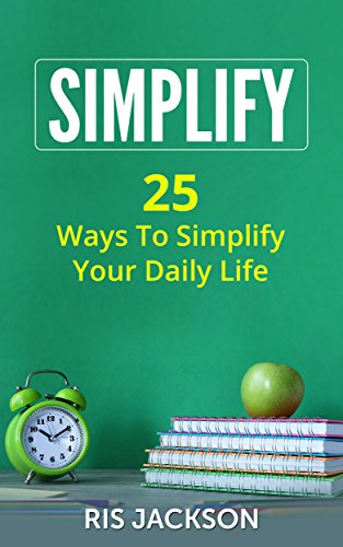 simplify-25-ways-to-simplify-your-daily-life-english-edition