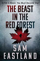 The Beast in the Red Forest (Inspector Pekkala) by Sam Eastland (2014-01-02)