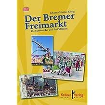 Der Bremer Freimarkt: Die Schausteller und ihr Publikum