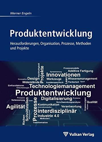 Produktentwicklung: Herausforderungen, Organisation, Prozesse, Methoden und Projekte