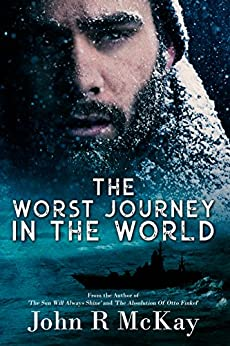 The Worst Journey In The World by [McKay, John R]