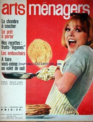 ARTS MENAGERS [No 158] du 01/02/1963 - la chambre a coucher - le pret-a-porter - nos recettes legumes - les embauchoirs par Collectif