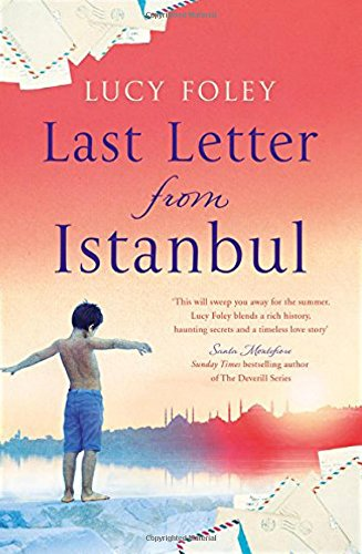 Last Letter from Istanbul: Escape with this epic holiday read of secrets and forbidden love por Lucy Foley