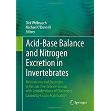 Acid-base Balance and Nitrogen Excretion in Invertebrates: Mechanisms and Strategies in Various Invertebrate Groups With Considerations of Challenges Caused by Ocean Acidification