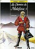 Les chemins de Malefosse, Tome 5 : L'or blanc