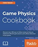 Game Physics Cookbook