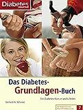 Das Diabetes-Grundlagen-Buch: Ein Diabetes-Kurs in sechs Teilen (Die Ratgeber-Reihe der Zeitschrift Diabetes-Journal)