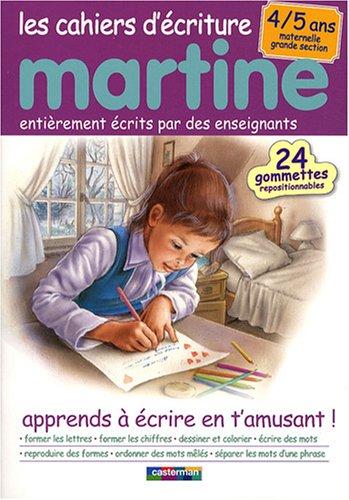 Les cahiers d'écriture Martine 4/5 ans Maternelle Grande Section : Apprends à écrire en t'amusant !