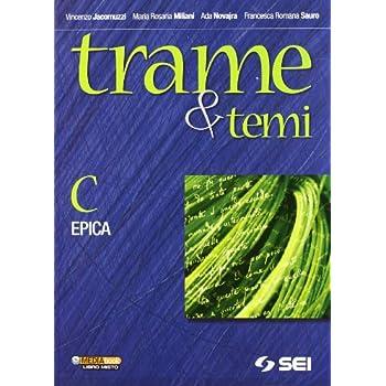 Trame E Temi. Vol. C: Epica. Per Le Scuole Superiori