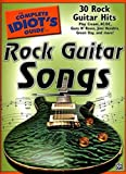 The Complete Idiot's Guide to Rock Guitar Songs: 30 Rock Guitar Hits (2007-08-01)
