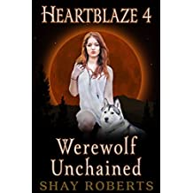 Heartblaze 4: Werewolf Unchained (Ash's Saga) (English Edition)