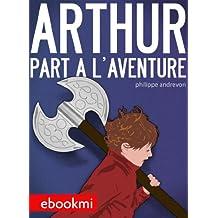 Arthur part à l'aventure