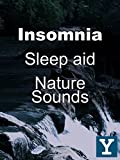Insomnia - Sleep aid - Nature Sounds
