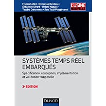Systèmes temps réel embarqués - 2e éd. - Spécification, conception, implémentation et validation tem: Spécification, conception, implémentation et validation temporelle