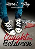 Caught in Between (The In-Betweens Book 1) by Alison L. Perry