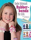 Rubberbands: Cooler Schmuck für dich: Kreative Designs mit der Häkelnadel