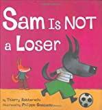 Sam Is Not a Loser