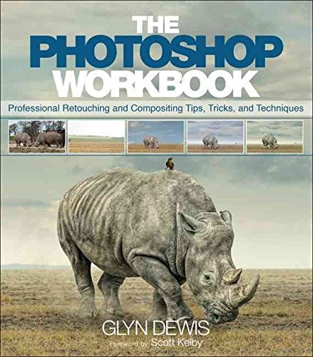 [(The Photoshop Workbook : Professional Retouching and Compositing Tips, Tricks, and Techniques)] [By (author) Glyn Dewis] published on (January, 2015)