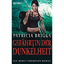 Gefährtin der Dunkelheit: Mercy Thompson 8 - Roman (Mercy-Thompson-Reihe)