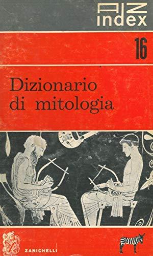 Dizionario di mitologia.
