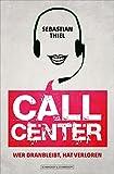 Callcenter: Wer dranbleibt, hat verloren.
