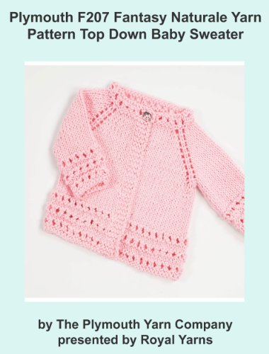 plymouth-f207-fantasy-naturale-yarn-pattern-top-down-baby-sweater-i-want-to-knit-english-edition