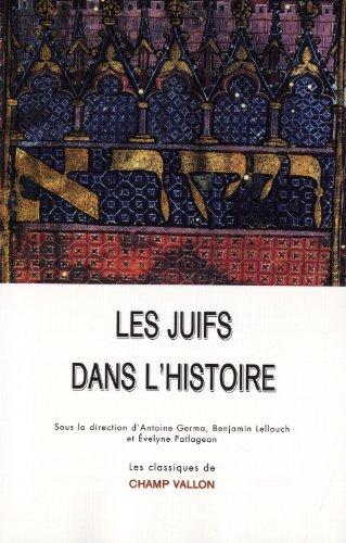 Les juifs dans l'histoire : De la naissance du judaïsme au monde contemporain