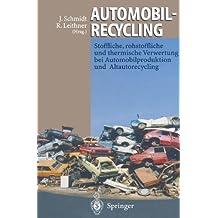 Automobilrecycling: Stoffliche, rohstoffliche und thermische Verwertung bei Automobilproduktion und Altautorecycling