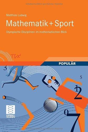 Download Mathematik+Sport: Olympische Disziplinen im mathematischen Blick