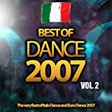 Best of Dance 2007, Vol. 2 (The Very Best of Italo Dance and Euro Dance 2007)
