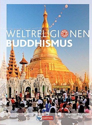 Die Weltreligionen - Neubearbeitung: Buddhismus: Arbeitsbuch