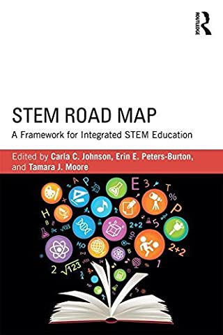 STEM Road Map: A Framework for Integrated STEM Education (2015-07-17)