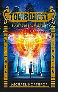 Tombquest. El libro de los muertos par Michael Northrop