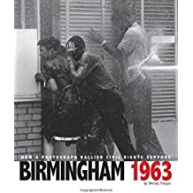 Birmingham 1963: How a Photograph Rallied Civil Rights Support (Captured History)