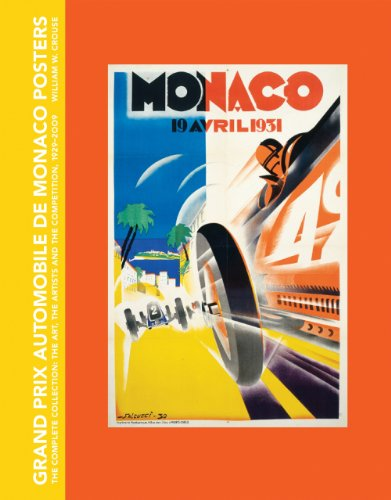 Grand Prix Automobile De Monaco Posters, the Complete Collection: The Art, the Artists and the Competition, 1929-2009 por William W. Crouse
