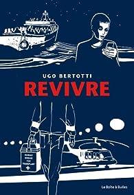 Revivre par Ugo Bertotti