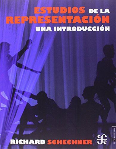 Estudios de La Representacion.: Una Introduccion (Arte Universal) por Richard Schechner