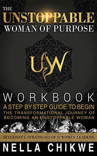 the-unstoppable-woman-of-purpose-workbook-a-step-by-step-guide-to-begin-the-transformational-journey
