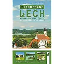 Traumpfade Lech: Wandern, Radeln und Entdecken zwischen Landsberg und Füssen