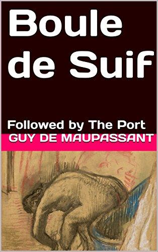 boule-de-suif-followed-by-the-port-english-edition
