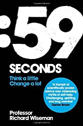 59 Seconds: Think a little, change a lot by Richard Wiseman (2009-07-03)