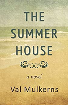 The Summerhouse (English Edition) par [Mulkerns, Val]
