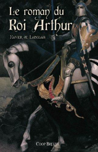 Le roman du roi Arthur tome 1 (Roman roi Arthur)