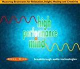 High Performance Mind: Mastering Brainwaves for Relaxation, Insight, Healing and Creativity by Anna Wise (1998-06-04)