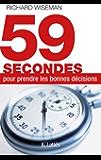59 secondes pour prendre les bonnes décisions (Essais et documents)