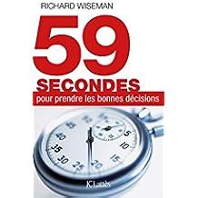 59 secondes pour prendre les bonnes décisions (Essais et documents) (French Edition)