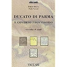 Ducato di Parma e Governo Provvisorio. Raccolta di studi (Ritrovati)