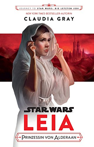 Star Wars: Leia, Prinzessin von Alderaan: Journey to Star Wars: Die letzten Jedi